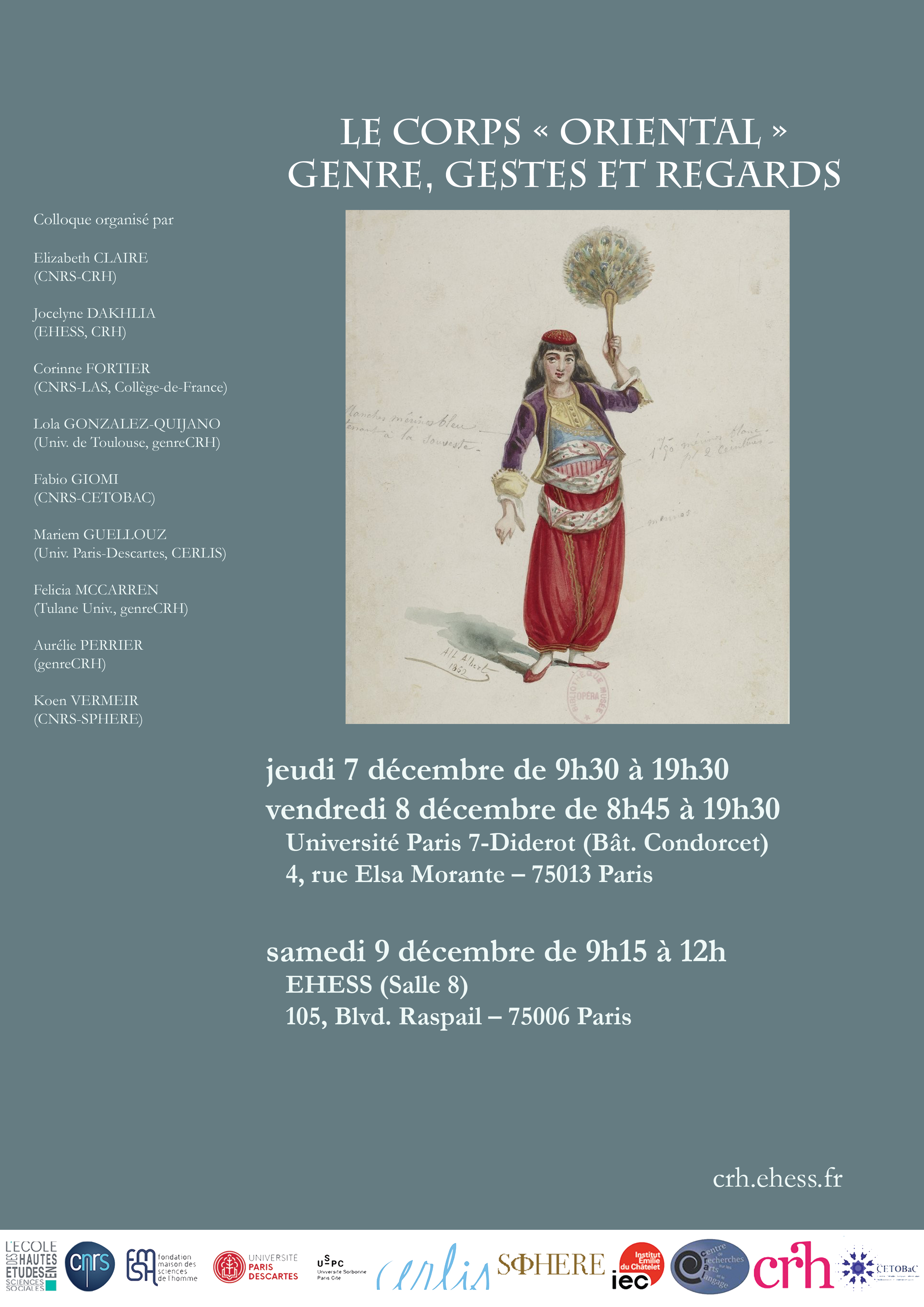 COLLOQUE INTERNATIONAL : « Corps « Oriental »: Genre, gestes et regards / 'Oriental Bodies and the Performance of Gender », du 07 au 09 décembre 2017, à l'Université Paris 7-Diderot (Bâtiment Condorcet), 4, rue Elsa Morante 75013 Paris et à l'EHESS (Salle 8), 105 boulevard Raspail 75006 Paris